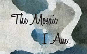 Book Cover: The Mosaic I Am